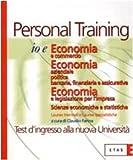 Io e economia e commercio. Economia aziendale politica bancaria, finanziaria e assicurativa. Economia e legislazione per l'impresa. Scienze economiche e statistiche