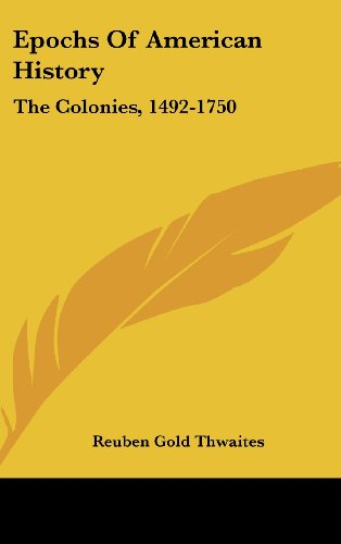 Epochs of American History: The Colonies, 1492-1750