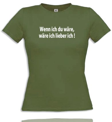 Wenn ich Du wäre, wäre ich Lieber ich !. Women T-Shirt Größe S - Olive/Weiss