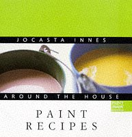 Jocasta Innes Around the House: Paint Recipes