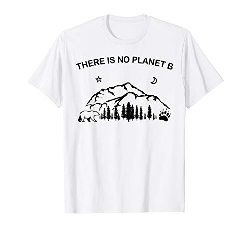 There is No Planet B Shirt Bear Mountains Trees T-Shirt