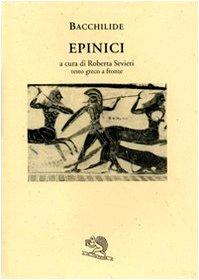 Epinici. Testo greco a fronte (Saturnalia) por Bacchilide