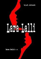 Lara Lalli: Le avventure in bianco e nero - Niente è come sembra - Daccapo - Venedette a freddo