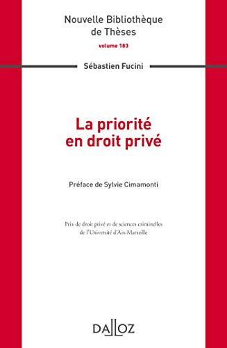 La priorité en droit privé. Volume 183 par Sebastien Fucini