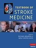 Textbook of Stroke Medicine (Cambridge Medicine (Hardcover))