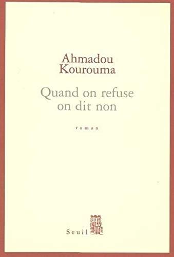 Quand on refuse on dit non par Ahmadou Kourouma