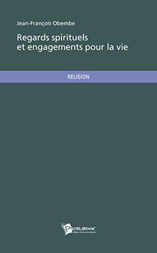 Regards spirituels et engagements pour la vie par Jean François Obembe