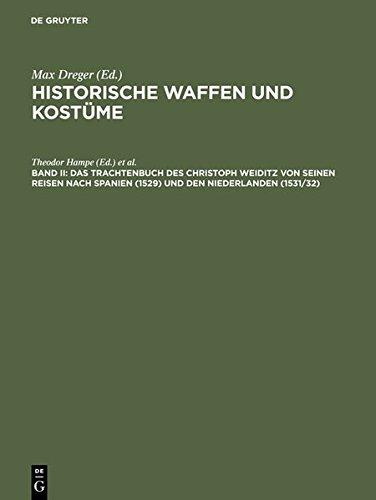 nd Kostüme: Das Trachtenbuch des Christoph Weiditz von seinen Reisen nach Spanien (1529) und den Niederlanden (1531/32): Nach der ... zu Nürnberg aufbewahrten Handschrift (Portugiesisch-kostüm)