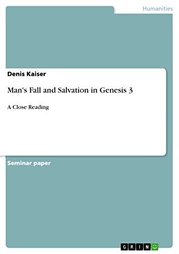 Man's Fall and Salvation in Genesis 3: A Close Reading (English Edition) (Garten Gut Edens)