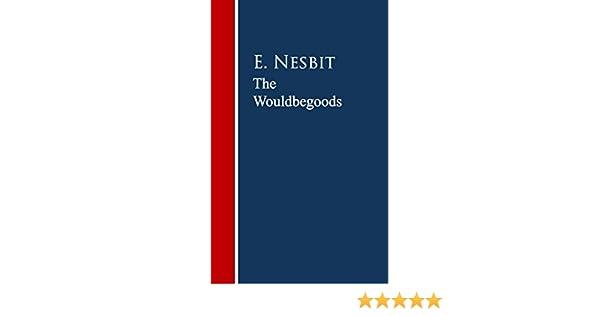 The wouldbegoods ebook e nesbit amazon kindle store fandeluxe PDF