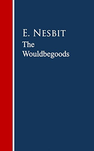 The wouldbegoods ebook e nesbit amazon kindle store the wouldbegoods by nesbit e fandeluxe PDF
