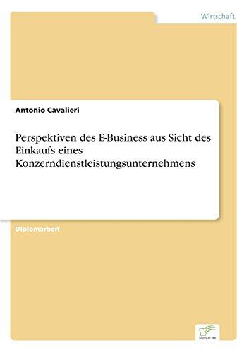 Perspektiven des E-Business aus Sicht des Einkaufs eines Konzerndienstleistungsunternehmens