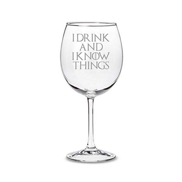"""Copa de vino inspirada en Juego de Tronos""""I Drink and I Know Things"""" 1"""