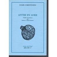 Lettre en avril par Inger Christensen
