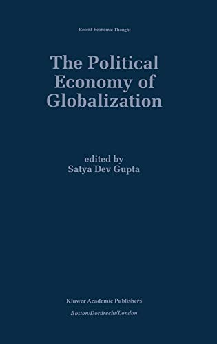 The Political Economy of Globalization (Recent Economic Thought, Band 55)