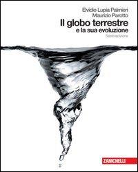Il globo terrestre e la sua evoluzione. Per i Licei e gli Ist. magistrali. Con CD-ROM. Con espansione online