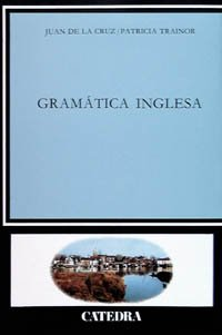 Gramática inglesa (Lingüística) por Juan de la Cruz