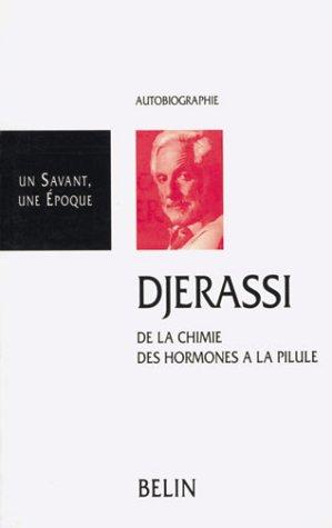 Carl Djerassi : de la chimie des hormones à la pilule