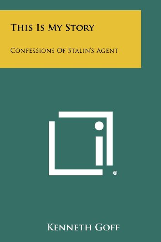 This Is My Story: Confessions of Stalin's Agent