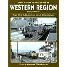 British Railway Western Region in Colour: For the Modeller and Historian