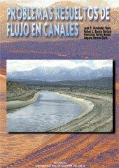 Problemas Resueltos de Flujo En Canales (Académica) por Juan Francisco Fernández Bono
