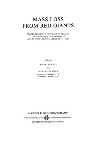 Mass Loss from Red Giants: Proceedings of a Conference held at the University of California at Los Angeles, U.S.A., June 20-21, 1984 (Astrophysics and Space Science Library, Band 117)