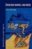 Zwischen Himmel Und Meer: Geschichten Aus Der Algarve - Lisa Selvidge
