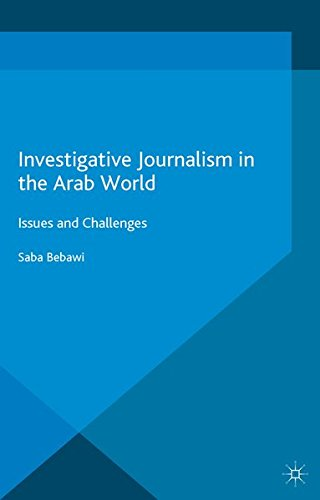 Investigative Journalism in the Arab World: Issues and Challenges (Palgrave Studies in Communication for Social Change)
