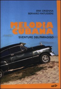 Melodia cubana. Sventure del paradiso