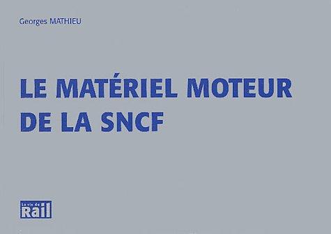 Le matériel moteur de la SNCF