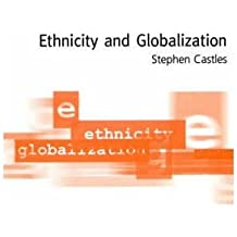 [(Ethnicity and Globalization: From Migrant Worker to Transnational Citizen)] [Author: Stephen Castles] published on (September, 2000)