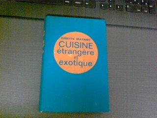 Je sais cuisiner autour du monde. Cuisine étrangère et exotique : Par Ginette Mathiot