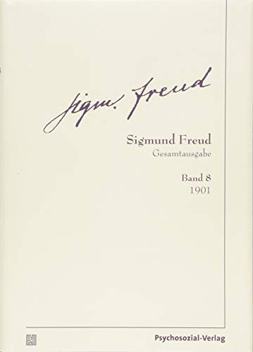 Gesamtausgabe (SFG), Band 8: 1901 (Bibliothek der Psychoanalyse)