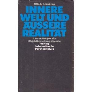 innere-welt-und-aussere-realitat-anwendungen-der-objektbeziehungstheorie