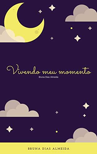 Vivendo meu momento (Portuguese Edition)