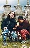 Mein Weg führt nach Tibet: Die blinden Kinder von Lhasa bei Amazon kaufen