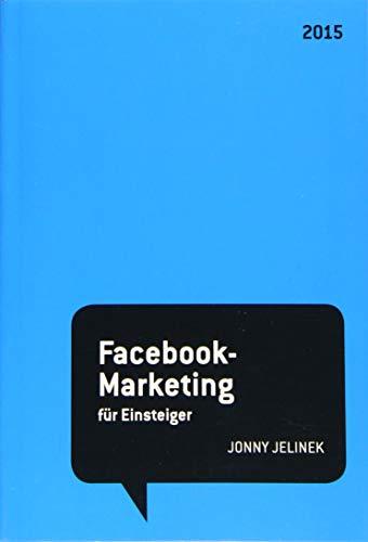 Jelinek, Jonny: Facebook-Marketing für Einsteiger