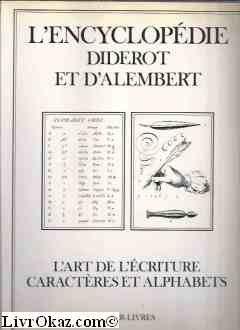 L'Encyclopédie Diderot et d'Alembert. Recueil de Planches - L'art de l'écriture, Caractères et Alphabets