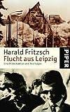 Flucht aus Leipzig: Eine Protestaktion und ihre Folgen - Harald Fritzsch