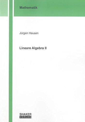 Lineare Algebra II (Berichte aus der Mathematik)