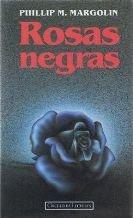 Rosas negras par Phillip Margolin