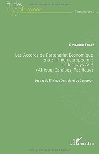 Les Accords de Partenariat Économique entre l'Union européenne et les pays ACP (Afrique, Caraïbes, Pacifique)