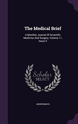 The Medical Brief: A Monthly Journal Of Scientific Medicine And Surgery, Volume 11, Issue 5