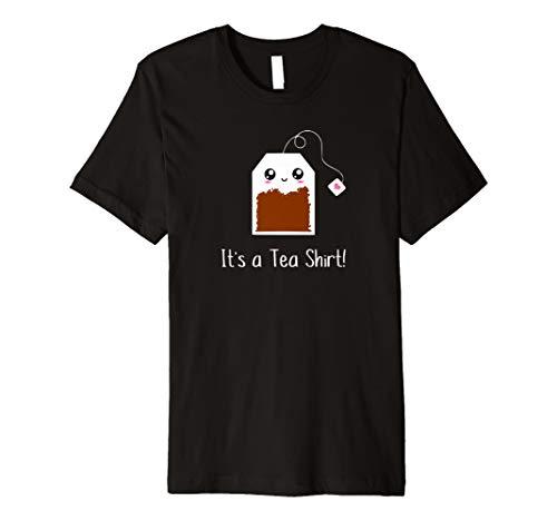 It's a Tea Shirt funny kawaii cute Tea humour Tshirt Tee