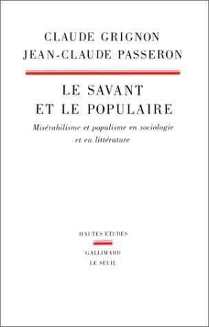 Le Savant et le populaire. Misrabilisme et populisme en sociologie et en littrature