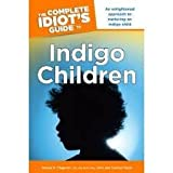 The Complete Idiot's Guide to Indigo Children 1st (first) edition Text Only