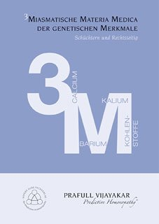 Trimiasmatische Materia Medica der genetischen Merkmale: Schüchtern und Rechtsseitig: Barium, Calcium, Kalium und die Kohlenstoffe