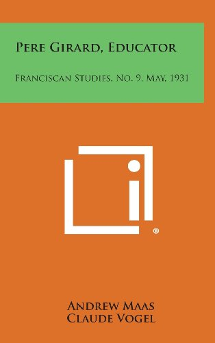 Pere Girard, Educator: Franciscan Studies, No. 9, May, 1931