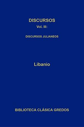 Discursos III. Discursos julianeos. (Biblioteca Clásica Gredos nº 293) por Libanio