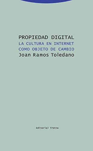 Propiedad digital: La cultura en internet como objeto de cambio (Estructuras y procesos. Derecho)